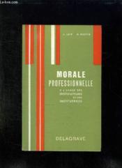Morale Professionnelle A L Usage Des Institeurs Et Des Institutrices. - Couverture - Format classique
