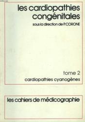 Les Cardiopathies Congenitales. Tome 2. Cardiopathies Cyanogenes - Couverture - Format classique