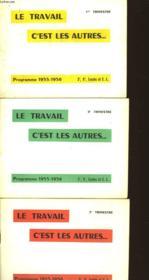 LE TRAVAIL C'EST LES AUTRES - 1er, 2nd, 3eme TRIMESTRE -CLASSES DE 3°,4°, LYCEES ET E.L. - 3 TOMES - Couverture - Format classique