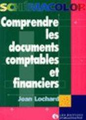 Vente livre :  Comprendre Documents Comptables & Financier  - Lochard