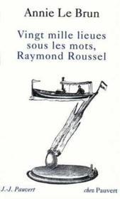 Vingt mille lieues sous les mots, raymond roussel - Couverture - Format classique