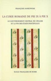 La curie romaine de Pie IX à Pie X - Couverture - Format classique