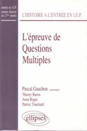 L'Epreuve De Questions Multiples L'Histoire A L'Entree En Iep Entree En Ap Directe En 2e Annee - Couverture - Format classique