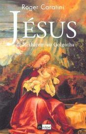 Jesus, De Bethleem Au Golgotha - Intérieur - Format classique