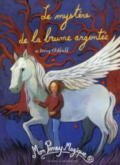 Mon poney magique ; le mystère de la brume argentée - Couverture - Format classique