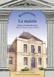 Raconte-Moi... T.1 ; La Mairie - Couverture - Format classique