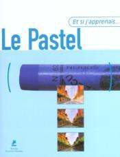 Et Si J'Apprenais T.4 ; Le Pastel - Couverture - Format classique