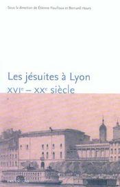 Les jesuites a lyon xvi-xx siecle - Intérieur - Format classique
