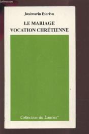Le Mariage, Vocation Chretienne - Couverture - Format classique