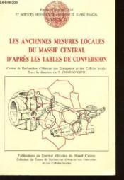 Les Anciennes Mesures Locales Du Massif Central, D'Apres Les Tables D E Conversion - Couverture - Format classique