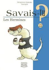 Savais-Tu ? T.22 ; Les Hermines - Intérieur - Format classique