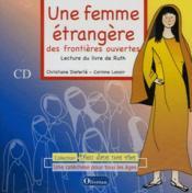Une femme étrangère, des frontieres ouvertes ; lecture du livre de Ruth - Couverture - Format classique