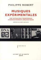 Musiques expérimentales ; une anthologie transversale d'enregistrements emblématiques - Couverture - Format classique