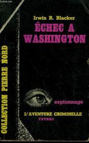 Echec A Washington. Collection L'Aventure Criminelle N° 115 - Couverture - Format classique