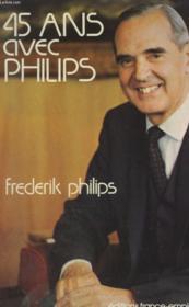 45 Ans Avec Philips. - Couverture - Format classique