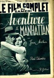 Le Film Complet Du Samedi N° 1966 - 16e Annee - Aventure A Manhattan - Couverture - Format classique