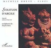 Solitude d'argile ; légende autour d'une vie - Intérieur - Format classique