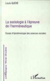La Sociologie A L'Epreuve De L'Hermeneutique ; Essais D'Epistomologie Des Sciences Sociales - Intérieur - Format classique