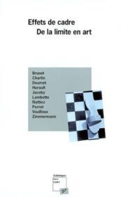 Effets de cadre ; de la limite en art - Couverture - Format classique