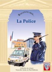 Raconte-Moi... T.6 ; La Police - Couverture - Format classique
