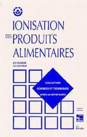 Ionisation Des Produits Alimentaires (Collection Staa) - Couverture - Format classique