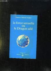 La force sexuelle ou le dragon aile - Couverture - Format classique