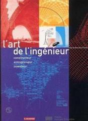 L'art de l'ingenieur : constructeur, entrepreneur, inventeur - Couverture - Format classique