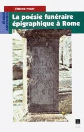 La poésie funéraire épigraphique à Rome - Couverture - Format classique
