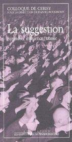 La suggestion ; hypnose, influence, transe - Couverture - Format classique