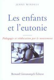 Les Enfants Et L'Eutonie. Pedagogie Et Reeducation Par Le Mouvement - Intérieur - Format classique
