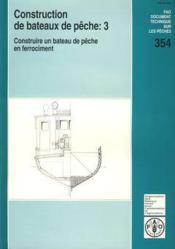 Construction de bateaux de peche t.3 ; construire un bateau de peche en ferrocement - Couverture - Format classique