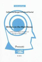 Written on the high waves ; letters from Filipino seafarers in the age of globalization  - C. Berger - R. Doriol