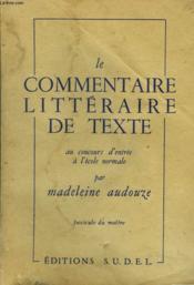 Le Commentaire Litteraire De Texte Au Concours D'Entree A L'Ecole Normale. Fascicule Du Maitre. - Couverture - Format classique