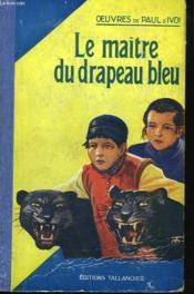 Le Maitre Du Drapeau Bleu - Couverture - Format classique