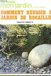 Les Guide Mon Jardin Et Ma Maison - Comment Reussir Un Jardin De Rocailles - N°14 - Couverture - Format classique