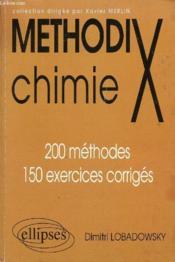MethodiX ; chimie ; 200 méthodes, 150 exercices corrigés - Couverture - Format classique