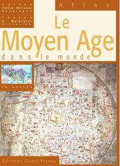 Le moyen âge dans le monde - Intérieur - Format classique