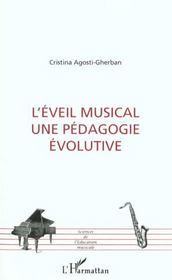 L'Eveil Musical ; Une Pedagogie Evolutive - Intérieur - Format classique