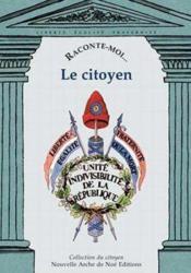 Raconte-Moi... T.8 ; Le Citoyen - Couverture - Format classique