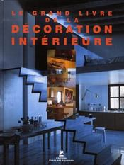 Le grand livre de la décoration intérieure - Intérieur - Format classique