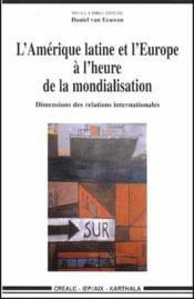 L'Amérique latine et l'Europe à l'heure de la mondialisation ; dimensions des relations internationales - Couverture - Format classique