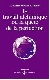 Le travail alchimique ou la quete de la perfection - Intérieur - Format classique