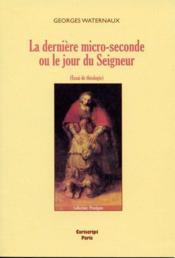 La dernière micro-seconde ou le jour du seigneur - Couverture - Format classique
