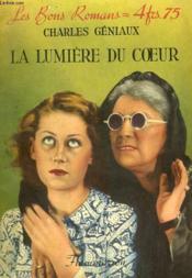 La Lumiere Du Coeur. Collection : Les Bons Romans N° 6 - Couverture - Format classique