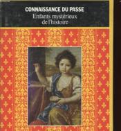 Enfants Mysteirieux De L'Histoire - Connaissance Du Passe - Couverture - Format classique