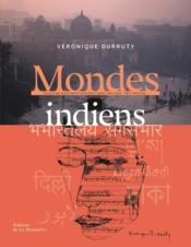 Mondes indiens  - Veronique Durruty