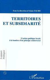 Territoires Et Subsidiarite : L'Action Publique Sociale A La Lumiere D'Un Principe Controverse - Intérieur - Format classique