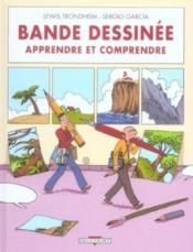 Bande dessinée ; apprendre et comprendre - Couverture - Format classique