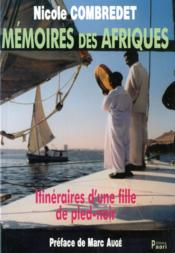 Memoires Des Afriques. Itineraires D'Une Fille De Pied-Noir - Couverture - Format classique