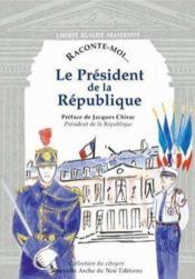 Raconte-Moi... T.9 ; Le Président De La République - Couverture - Format classique